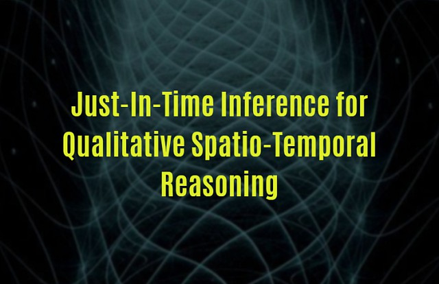 Michael Sioutis: Just-In-Time Inference for Qualitative Spatio-Temporal Reasoning