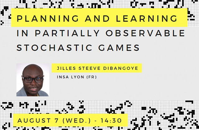 Jilles S. Dibangoye: Planning and Learning in Partially Observable Stochastic Games